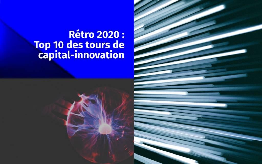 Rétro 2020 : Top 10 des tours de capital-innovation