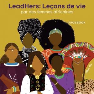 LeadHERs : Leçons de vie des femmes africaines (Facebook)